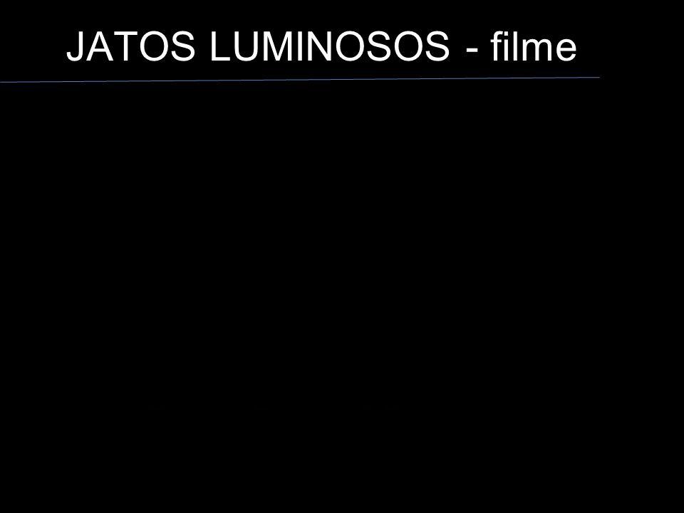 JATOS LUMINOSOS - filme