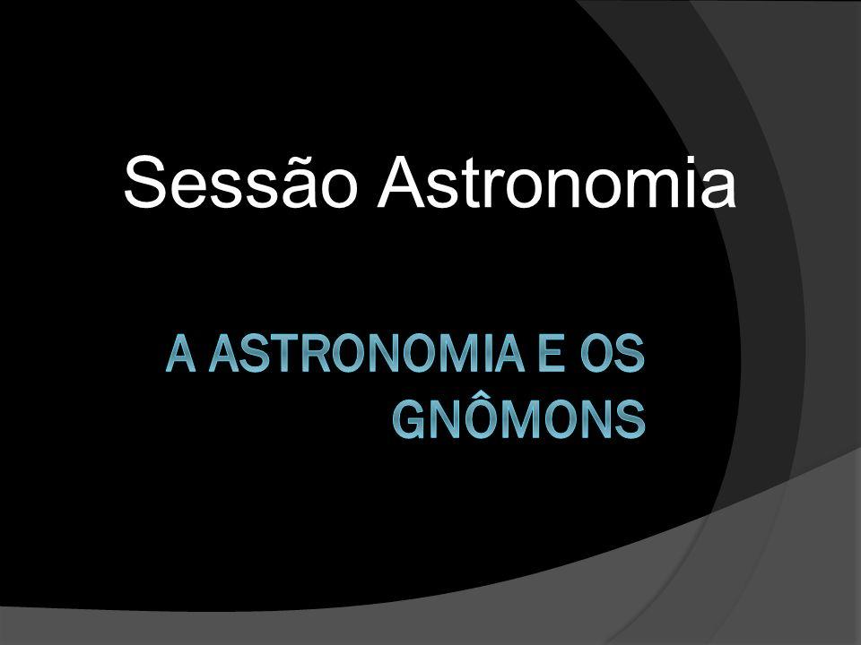 A Astronomia e os gnômons