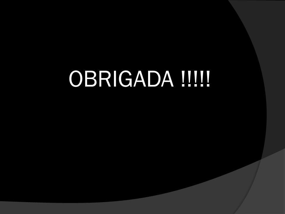 OBRIGADA !!!!!