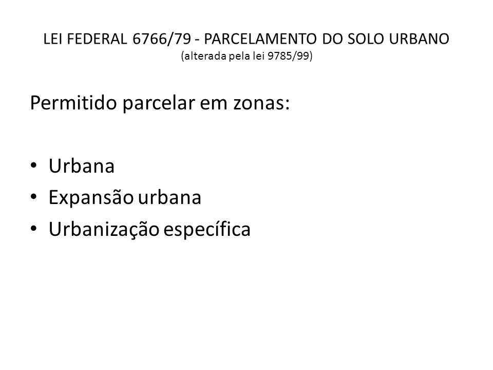 Permitido parcelar em zonas: Urbana Expansão urbana