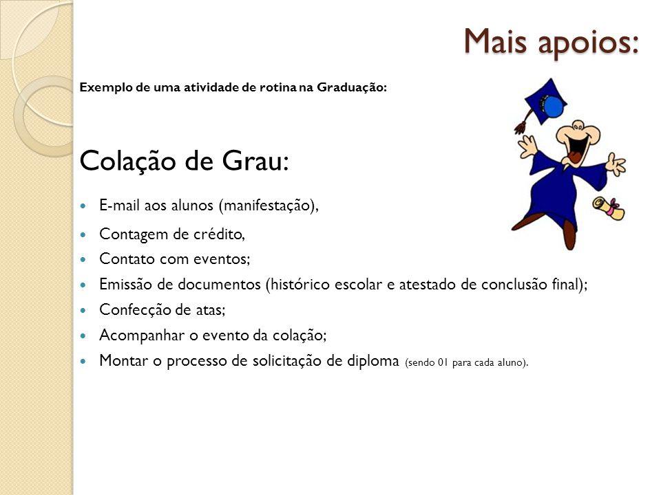 Mais apoios: Colação de Grau: E-mail aos alunos (manifestação),