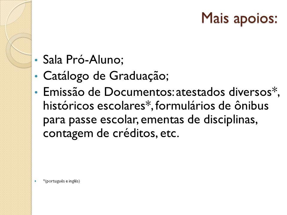 Mais apoios: Sala Pró-Aluno; Catálogo de Graduação;