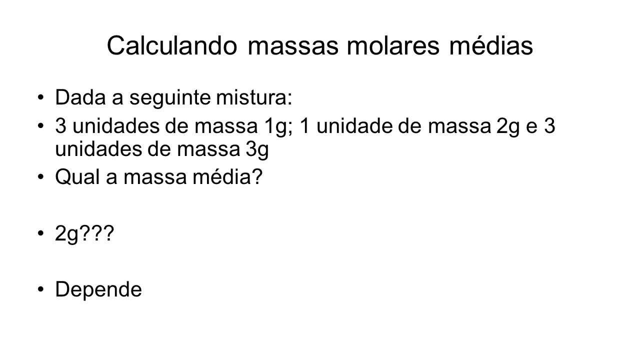Calculando massas molares médias