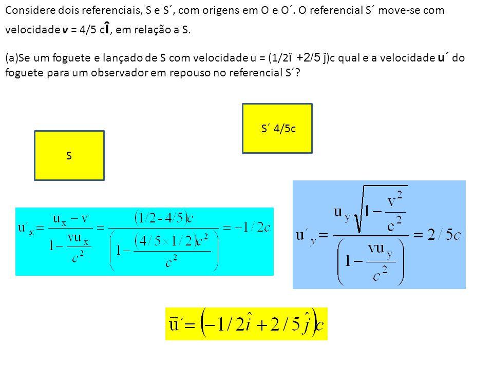 Considere dois referenciais, S e S´, com origens em O e O´