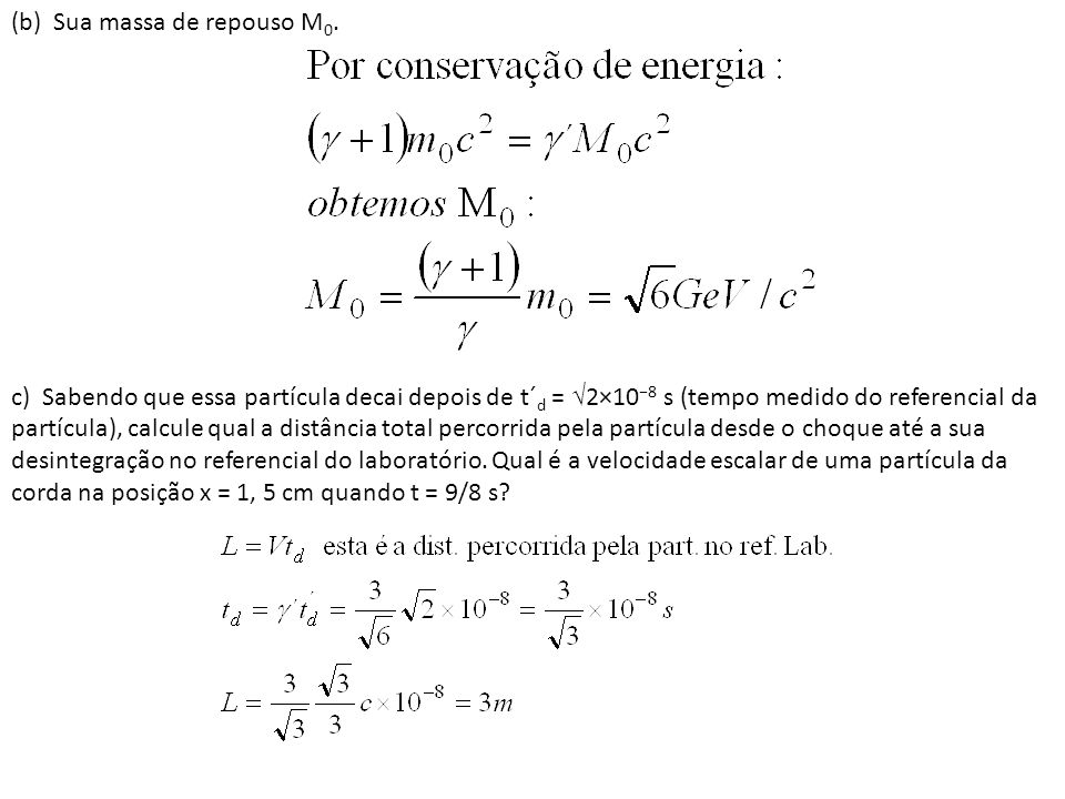 (b) Sua massa de repouso M0.