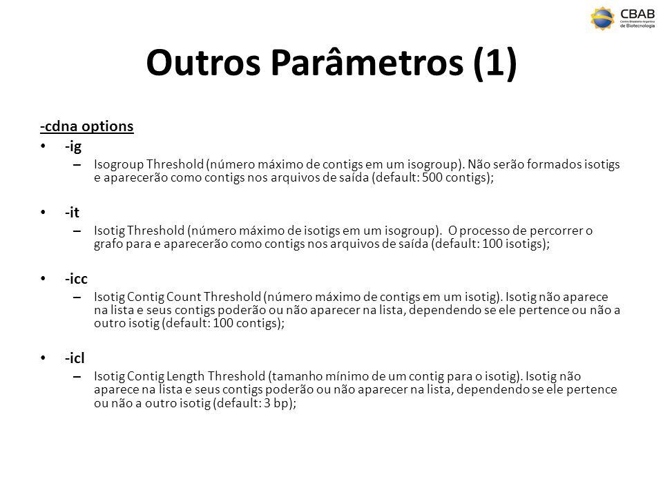 Outros Parâmetros (1) -cdna options -ig -it -icc -icl