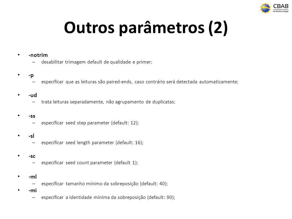Outros parâmetros (2) -notrim -p -ud -ss -sl -sc -ml -mi