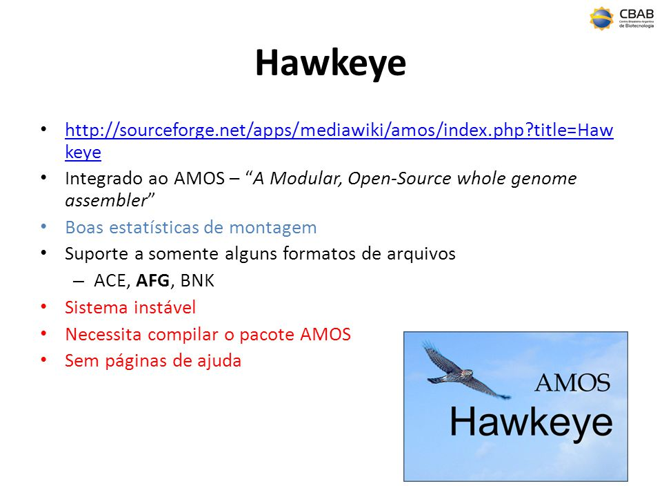 Hawkeye http://sourceforge.net/apps/mediawiki/amos/index.php title=Hawkeye. Integrado ao AMOS – A Modular, Open-Source whole genome assembler