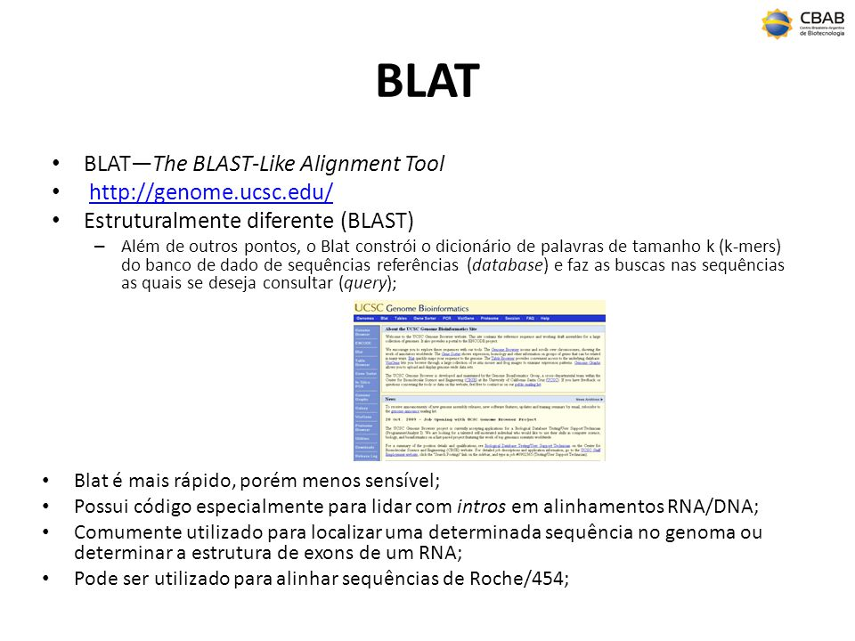 BLAT BLAT—The BLAST-Like Alignment Tool http://genome.ucsc.edu/