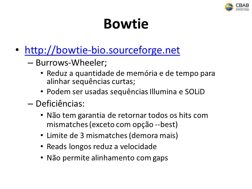 Bowtie http://bowtie-bio.sourceforge.net Burrows-Wheeler;