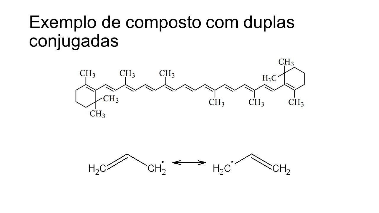 Exemplo de composto com duplas conjugadas