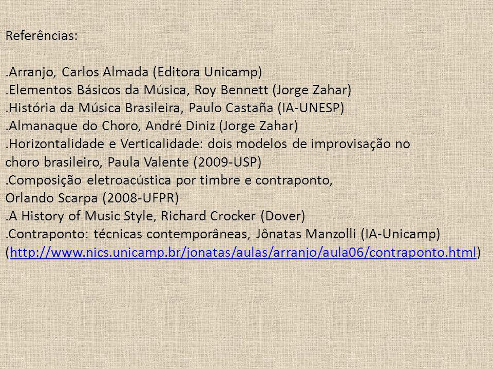 Referências:. Arranjo, Carlos Almada (Editora Unicamp)