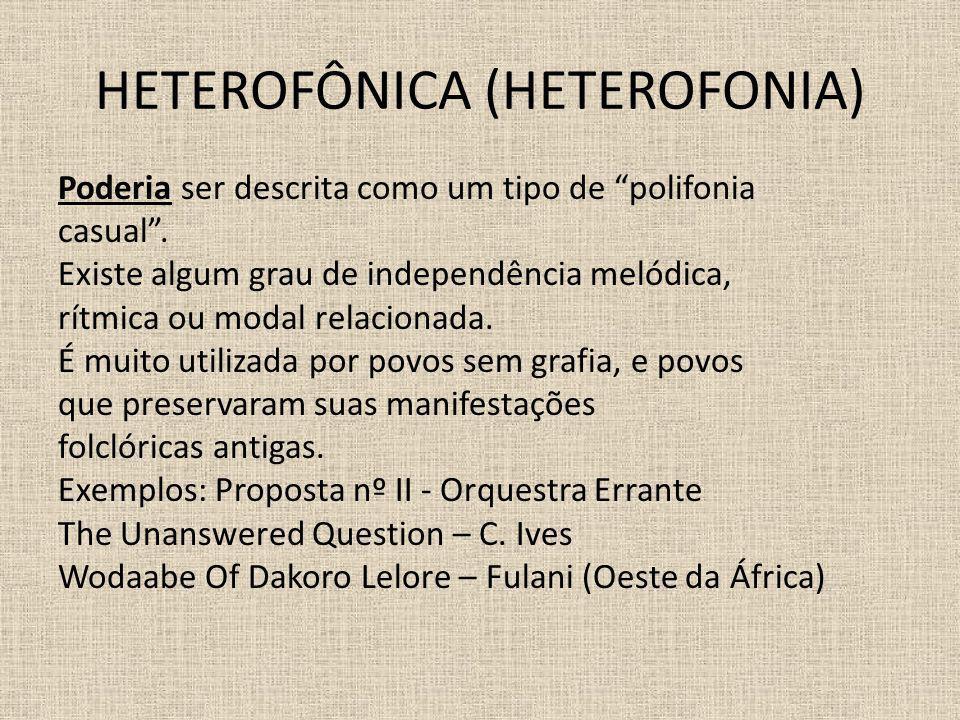 HETEROFÔNICA (HETEROFONIA)