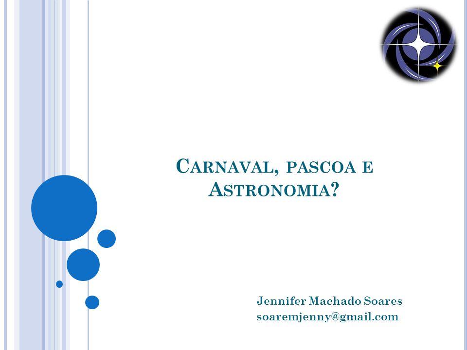 Carnaval, pascoa e Astronomia