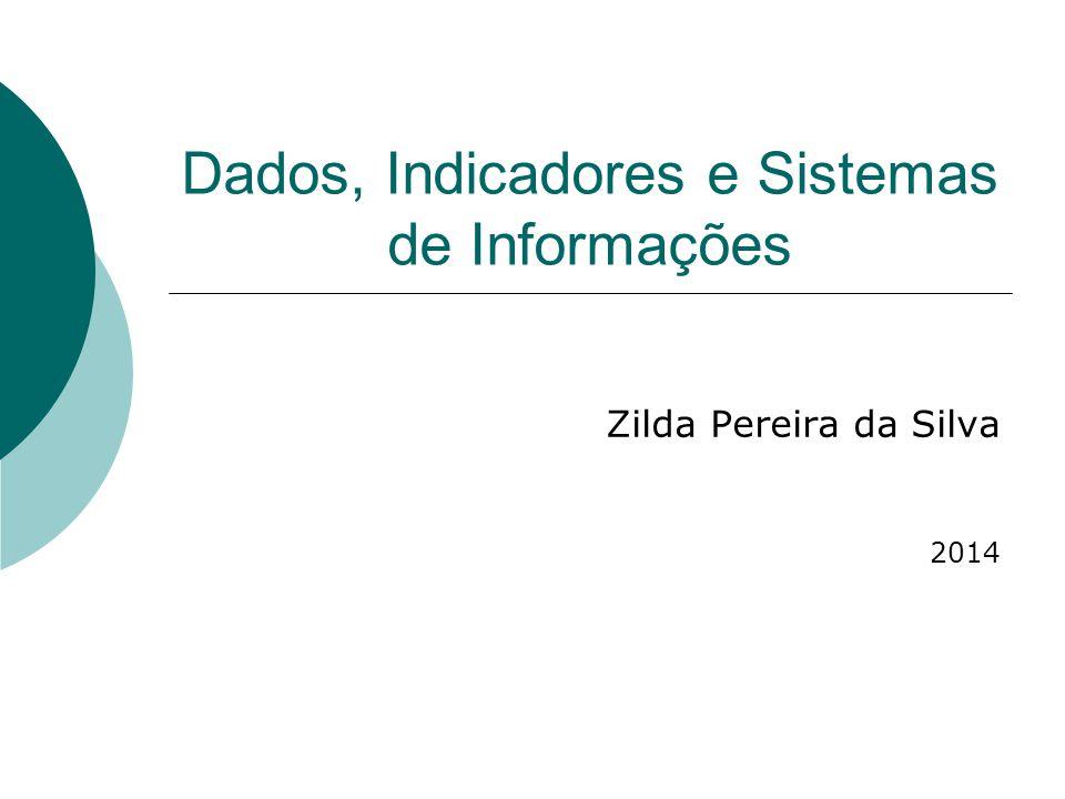 Dados, Indicadores e Sistemas de Informações