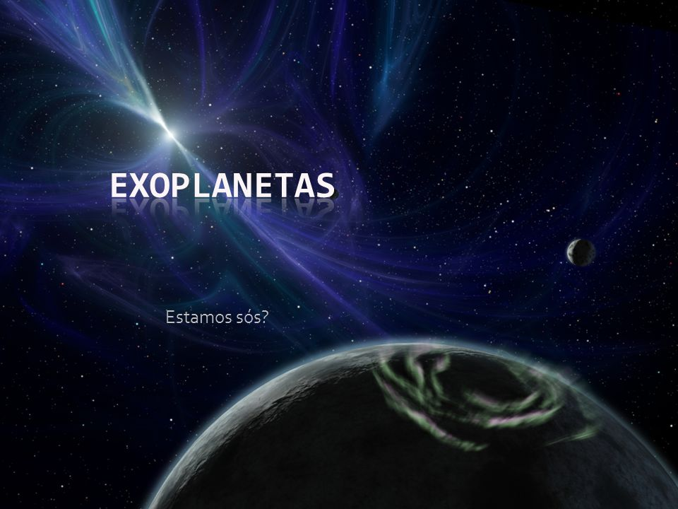 Exoplanetas Estamos sós