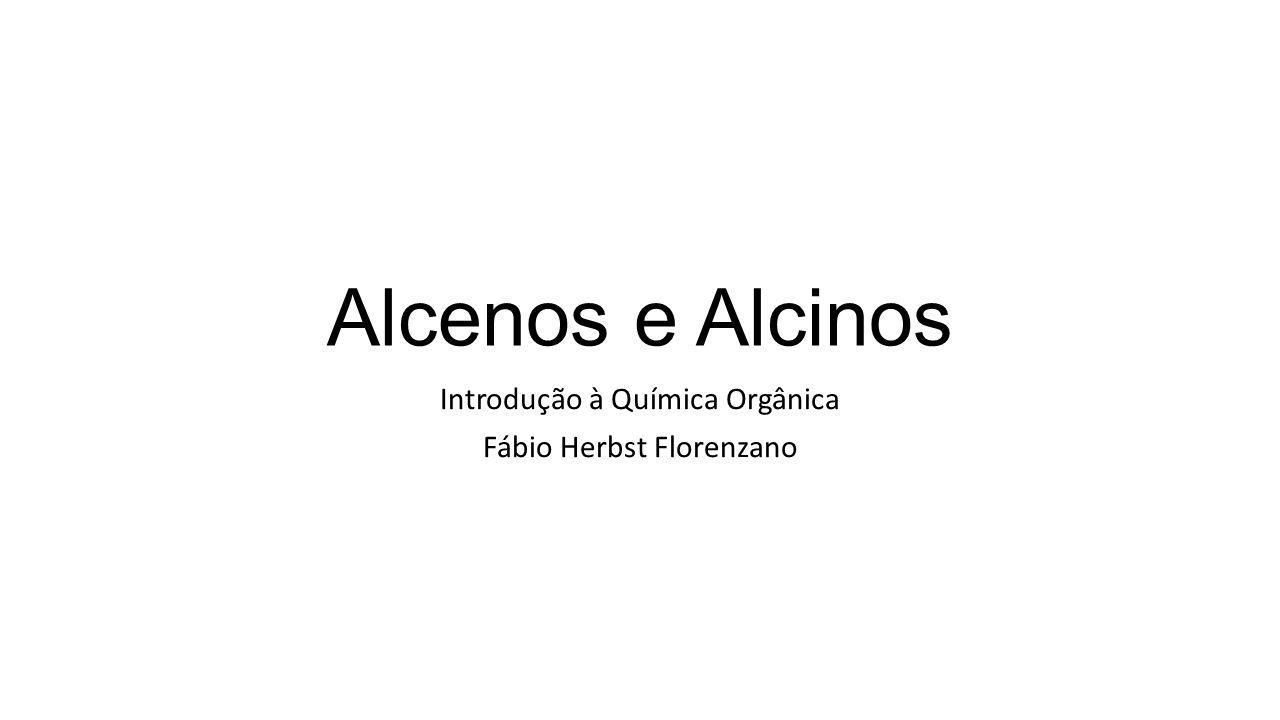 Introdução à Química Orgânica Fábio Herbst Florenzano