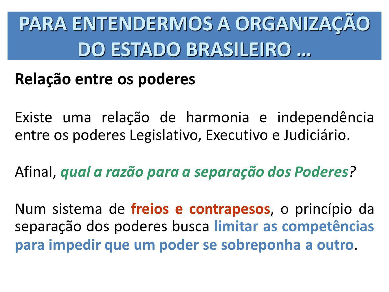 PARA ENTENDERMOS A ORGANIZAÇÃO DO ESTADO BRASILEIRO …