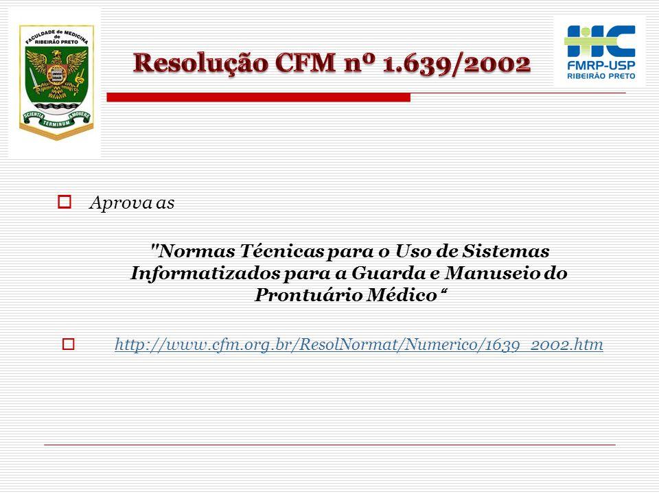 Resolução CFM nº 1.639/2002 Aprova as