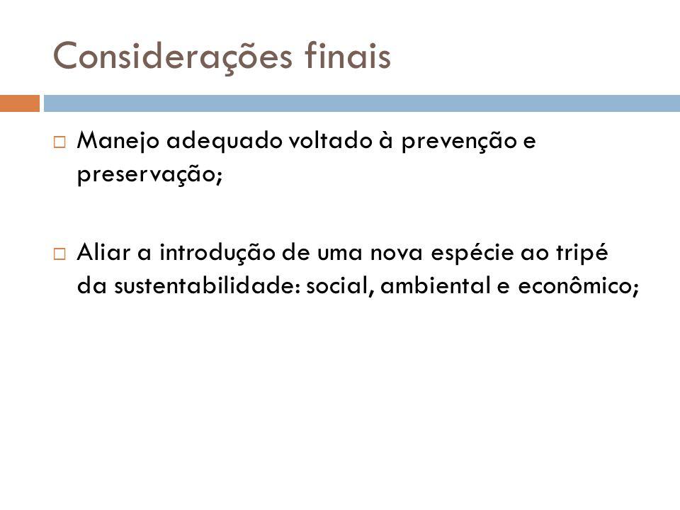Considerações finais Manejo adequado voltado à prevenção e preservação;