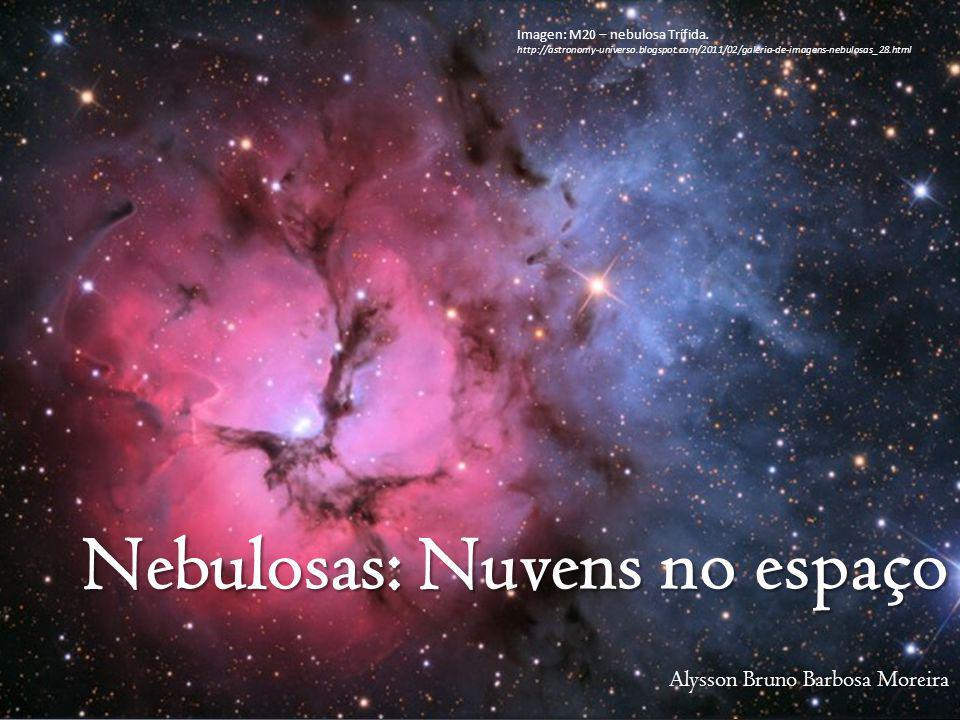 Nebulosas: Nuvens no espaço