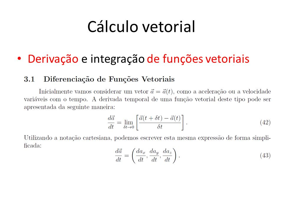 Cálculo vetorial Derivação e integração de funções vetoriais