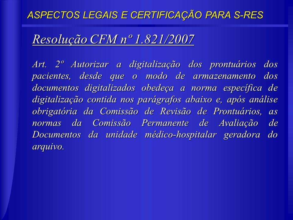 Resolução CFM nº 1.821/2007 ASPECTOS LEGAIS E CERTIFICAÇÃO PARA S-RES