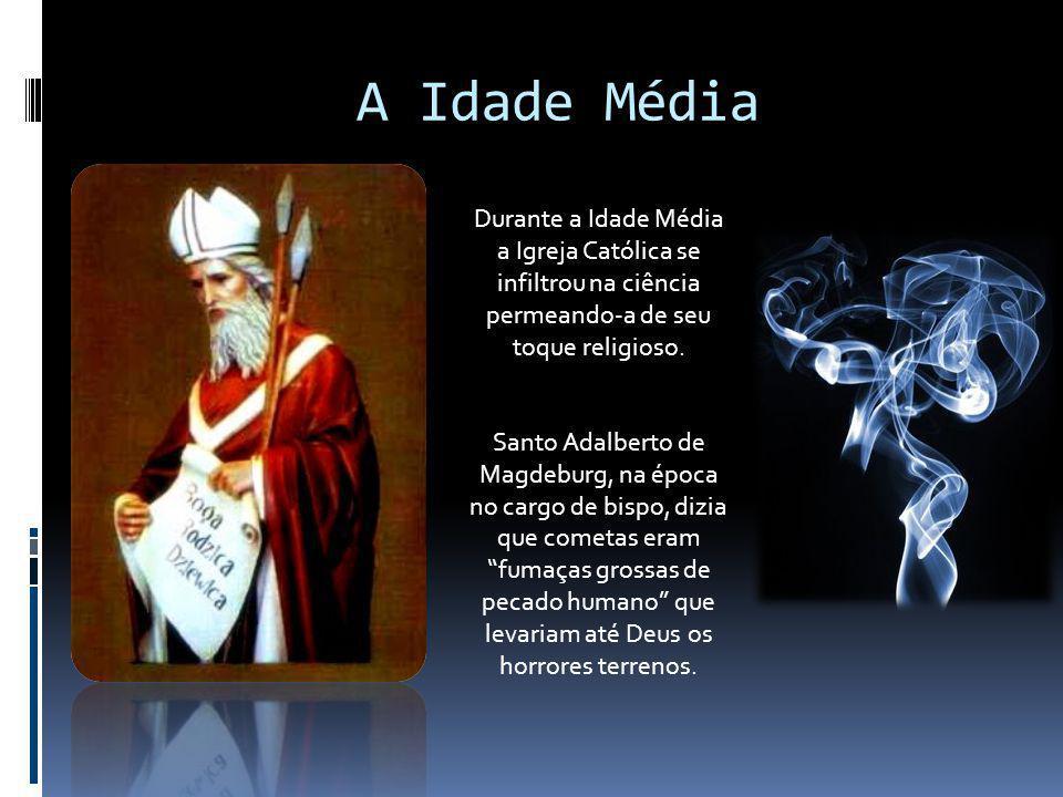 A Idade Média Durante a Idade Média a Igreja Católica se infiltrou na ciência permeando-a de seu toque religioso.