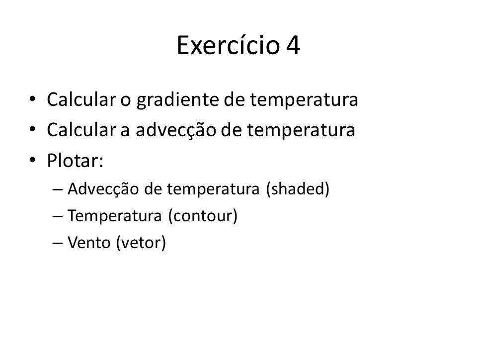 Exercício 4 Calcular o gradiente de temperatura