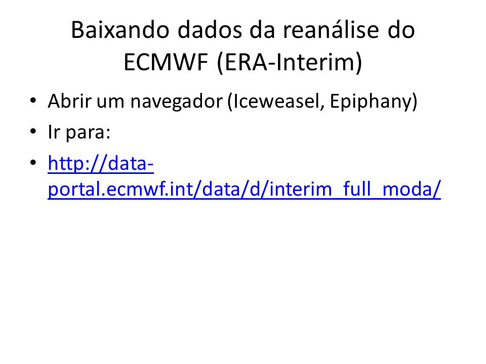 Baixando dados da reanálise do ECMWF (ERA-Interim)