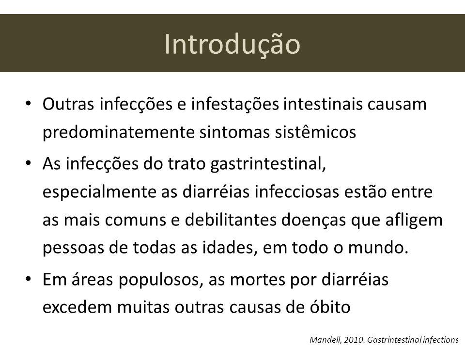 Introdução Outras infecções e infestações intestinais causam predominatemente sintomas sistêmicos.