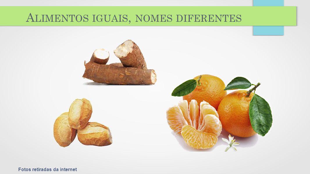 Alimentos iguais, nomes diferentes
