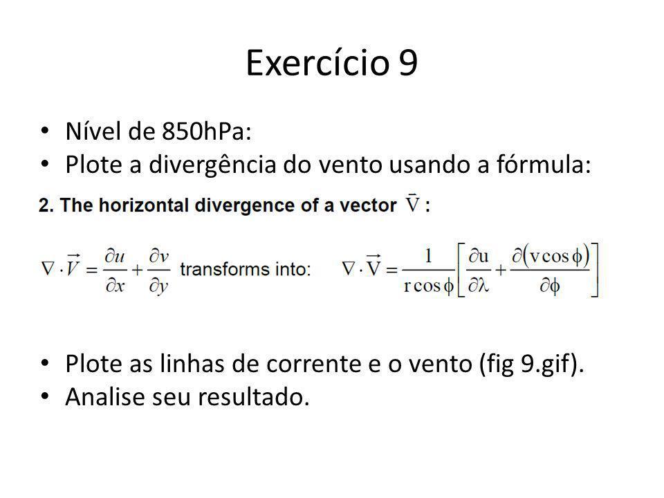 Exercício 9 Nível de 850hPa: