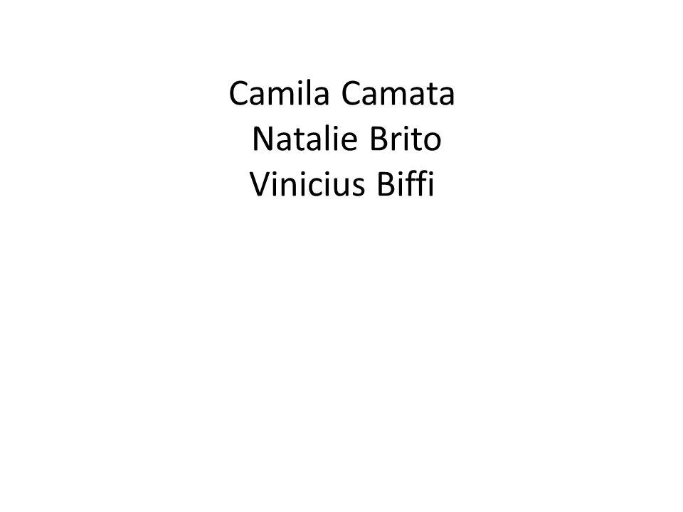 Camila Camata Natalie Brito Vinicius Biffi