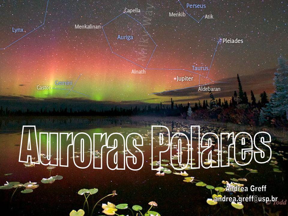 Auroras Polares Andrea Greff andrea.greff@usp.br