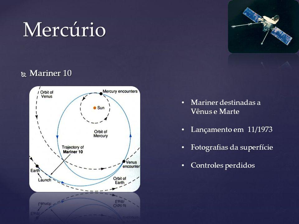 Mercúrio Mariner 10 Mariner destinadas a Vênus e Marte