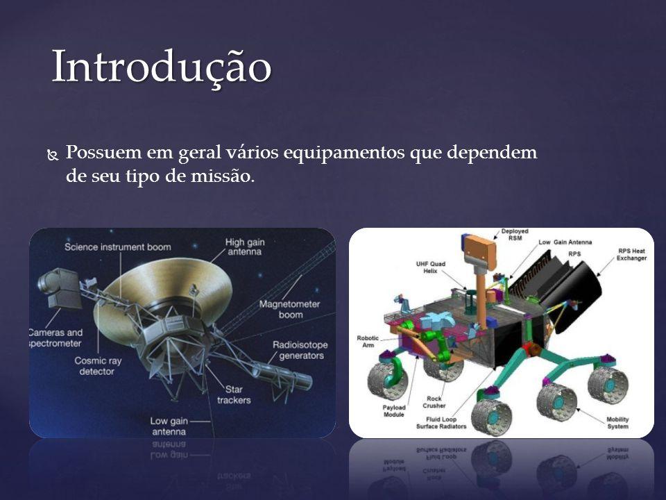Introdução Possuem em geral vários equipamentos que dependem de seu tipo de missão.