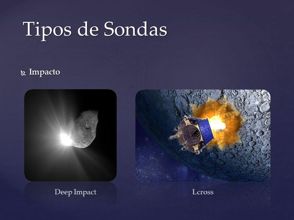 Tipos de Sondas Impacto Deep Impact Lcross
