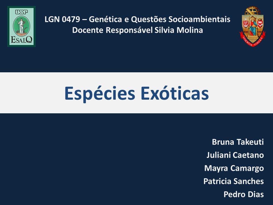 Espécies Exóticas LGN 0479 – Genética e Questões Socioambientais