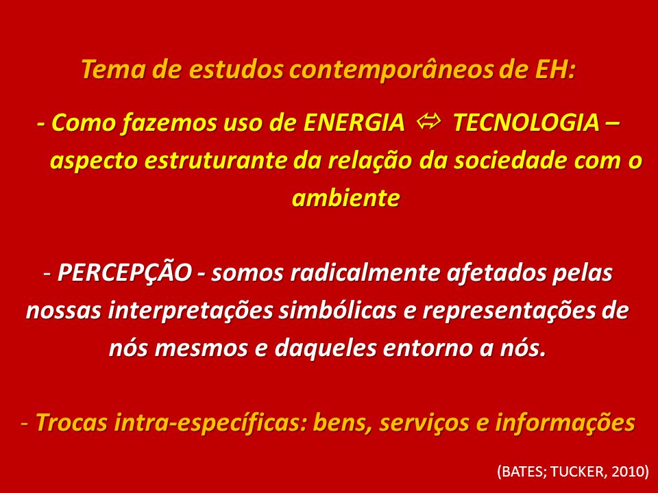 Tema de estudos contemporâneos de EH: