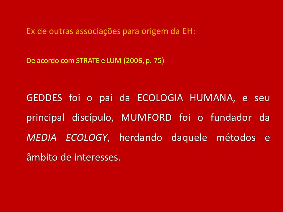 Ex de outras associações para origem da EH:
