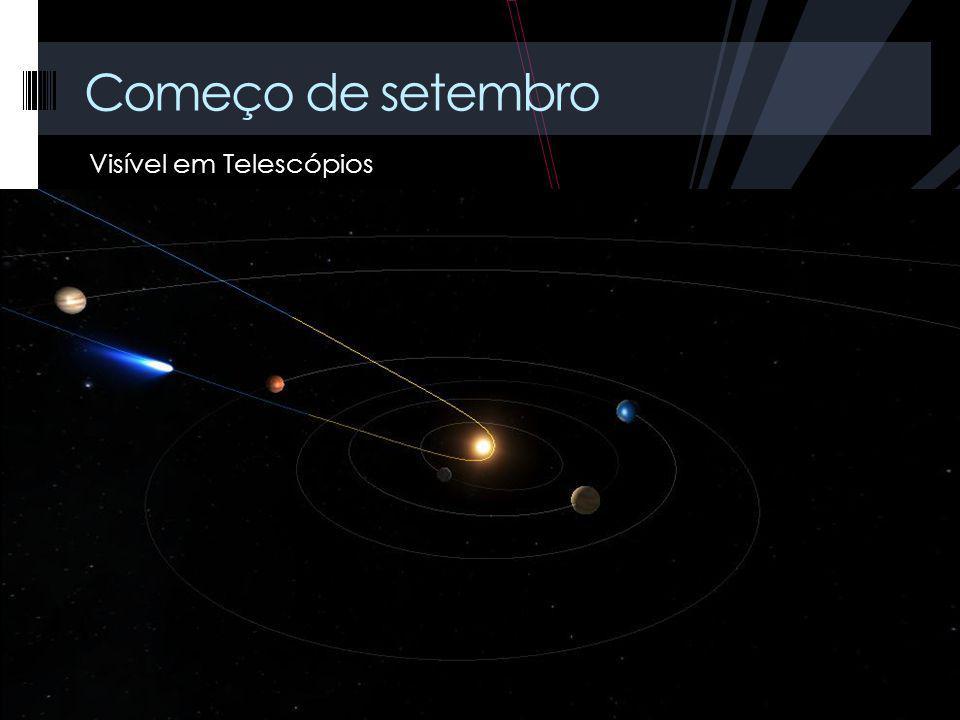Começo de setembro Visível em Telescópios