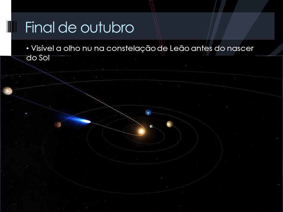 Final de outubro Visível a olho nu na constelação de Leão antes do nascer do Sol.
