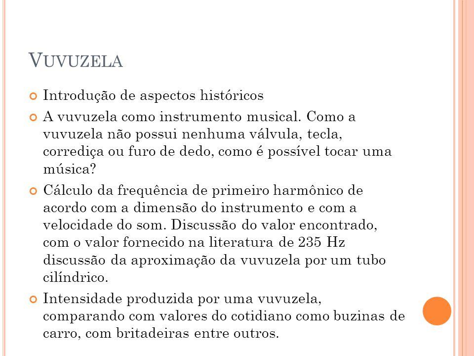 Vuvuzela Introdução de aspectos históricos