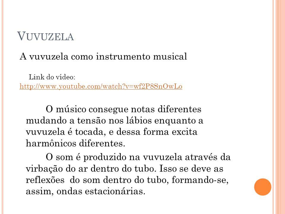 Vuvuzela A vuvuzela como instrumento musical