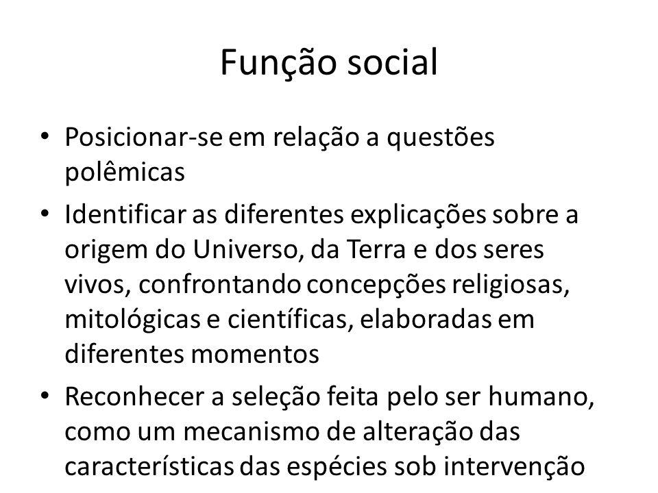Função social Posicionar-se em relação a questões polêmicas