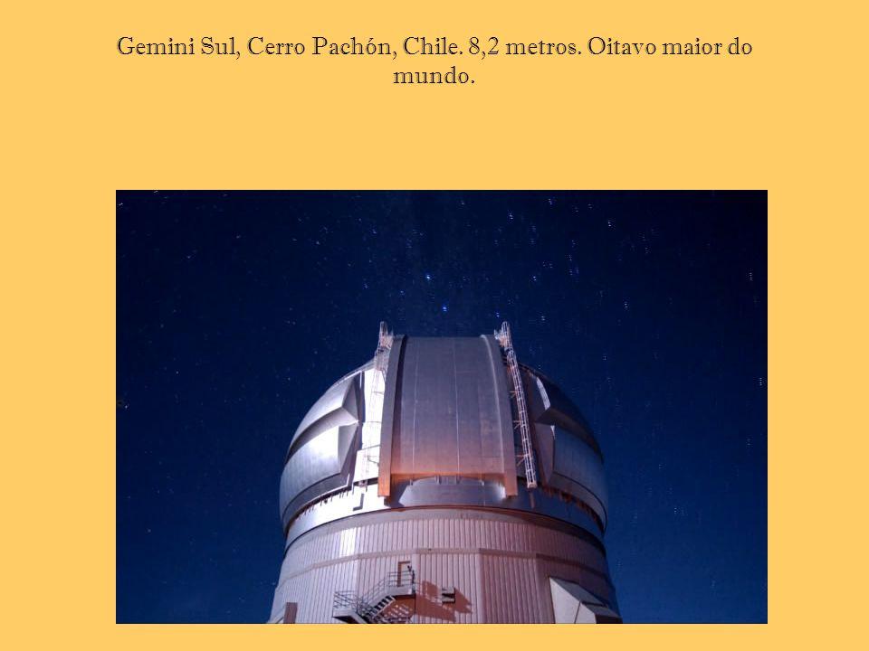 Gemini Sul, Cerro Pachón, Chile. 8,2 metros. Oitavo maior do mundo.