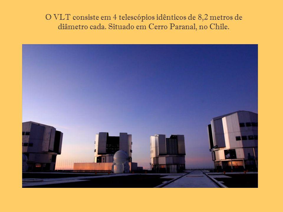 O VLT consiste em 4 telescópios idênticos de 8,2 metros de diâmetro cada.