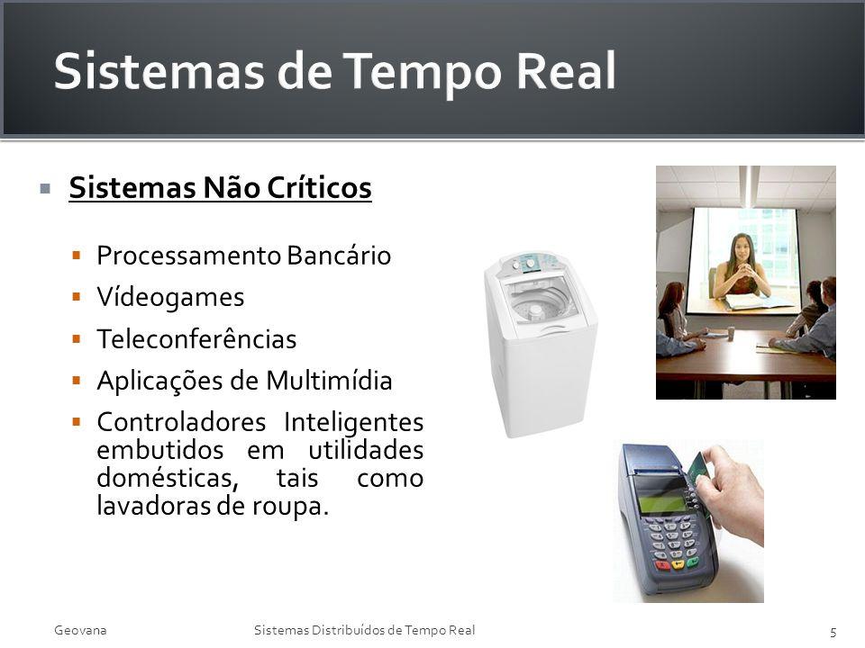 Sistemas de Tempo Real Sistemas Não Críticos Processamento Bancário