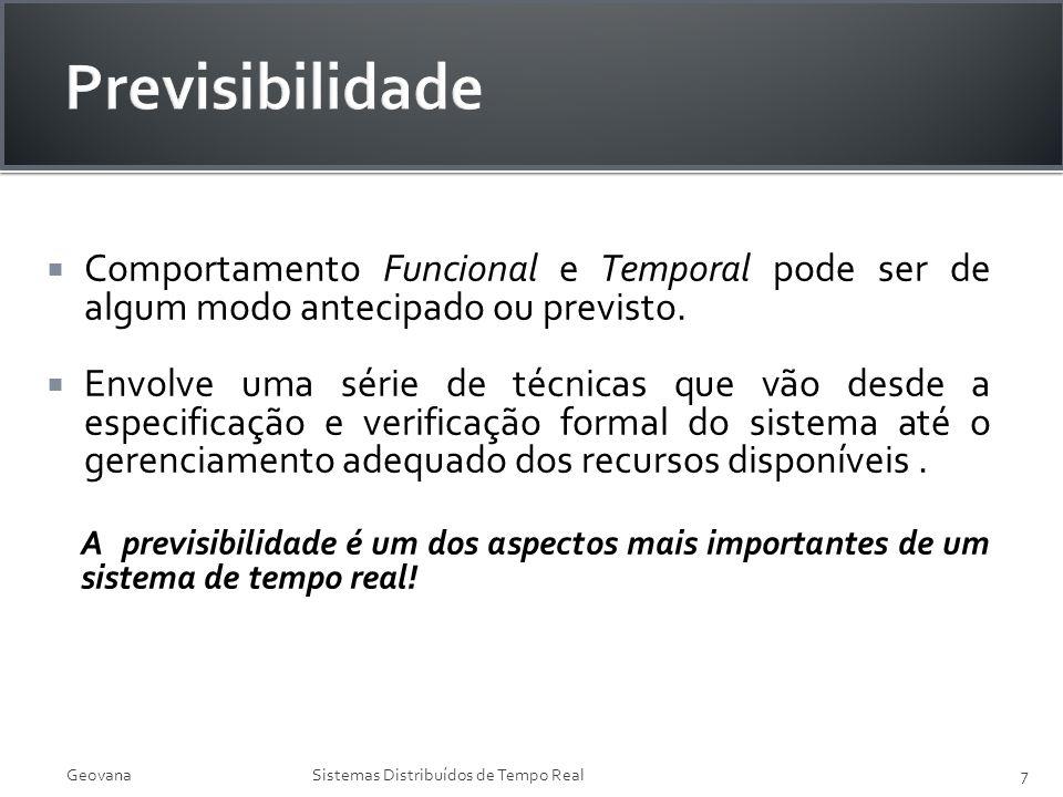 Previsibilidade Comportamento Funcional e Temporal pode ser de algum modo antecipado ou previsto.